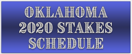 2020 Oklahoma Stakes Schedule