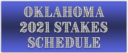 2021 Oklahoma Stakes Schedule